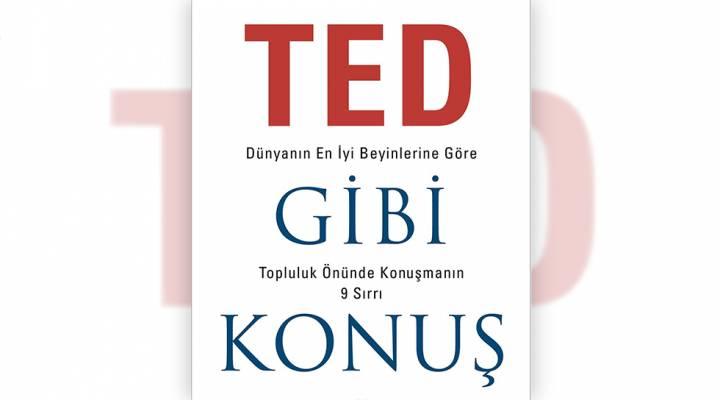 """Müşterilere Etkileyici Sunumlar Yapabilmek İçin """"Ted Gibi Konuş"""" Kitabı"""